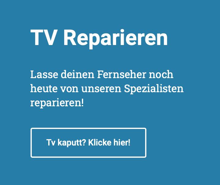 TV REPARATUR SCHNELL, KOMPETENT UND PREISWERT